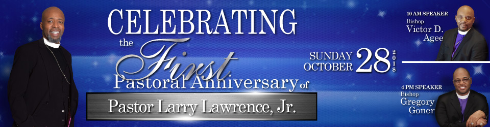 Pastor Larry Lawrence, Jr. First Pastoral Anniversary
